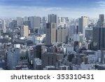 cityscape of tokyo city  japan  ... | Shutterstock . vector #353310431