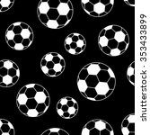 seamless soccer ball on black... | Shutterstock .eps vector #353433899