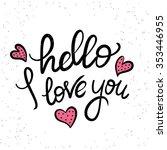 hello i love you handwritten... | Shutterstock .eps vector #353446955