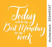 today will be the best monday... | Shutterstock .eps vector #353449247