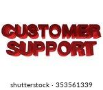 customer support 3d word...   Shutterstock . vector #353561339
