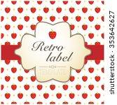 strawberry pattern background... | Shutterstock .eps vector #353642627
