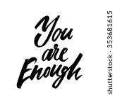 you are enough. vector... | Shutterstock .eps vector #353681615