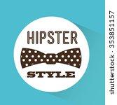 hipster style design  vector... | Shutterstock .eps vector #353851157