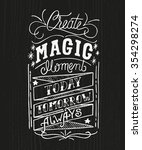 create magic moment. today ... | Shutterstock .eps vector #354298274
