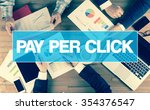 business concept  pay per click | Shutterstock . vector #354376547
