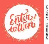 enter to win    Shutterstock .eps vector #354510191