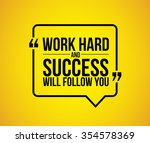 work hard and success will... | Shutterstock . vector #354578369