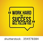 work hard and success will... | Shutterstock .eps vector #354578384