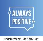 always be positive quote... | Shutterstock . vector #354589289