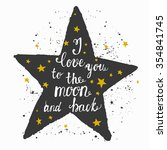 i love you to the moon and back ... | Shutterstock .eps vector #354841745