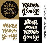never give up. vector set of... | Shutterstock .eps vector #354993971