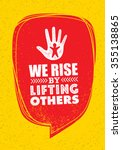 we rise by lifting others.... | Shutterstock .eps vector #355138865