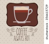 delicious coffee design  vector ... | Shutterstock .eps vector #356615729
