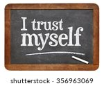Small photo of I trust myself - self confidence or positive affirmation concept - white chalk text on a vintage slate blackboard