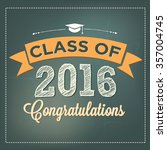 class of 2016 congratulations... | Shutterstock .eps vector #357004745
