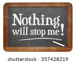 Small photo of Nothing will stop me - positive affirmation text on a vintage slate blackboard