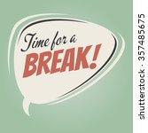 time for a break retro speech... | Shutterstock .eps vector #357485675