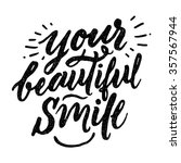 """your beautiful smile"". ... 