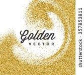 gold glitter sparkles bright... | Shutterstock .eps vector #357853811