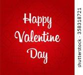 happy valentine's day... | Shutterstock .eps vector #358318721