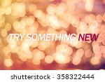 """inspiration quote """" try...   Shutterstock . vector #358322444"""