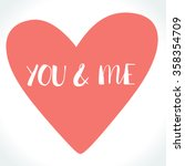 you and me modern calligraphy... | Shutterstock .eps vector #358354709