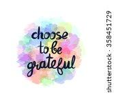 choose to be grateful  ... | Shutterstock .eps vector #358451729