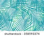 green and blue palm leaves... | Shutterstock .eps vector #358593374