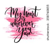 my heart is wherever you are.... | Shutterstock .eps vector #358760855