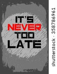 it's never too late. creative... | Shutterstock .eps vector #358786961
