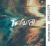 vector glitch background.... | Shutterstock .eps vector #359211275