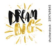 dream big work hard. concept... | Shutterstock .eps vector #359769845