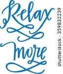 relax more   Shutterstock .eps vector #359832239
