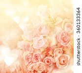 blurred of sweet roses in... | Shutterstock . vector #360133364