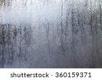 closeup shot of a steamy window ...   Shutterstock . vector #360159371