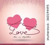 valentines day or wedding card... | Shutterstock . vector #360194495