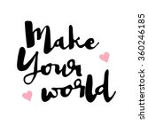 """make your world"" hand drawn... 