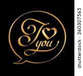 i love you gold calligraphic... | Shutterstock . vector #360307565