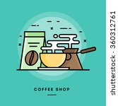 coffee shop  flat design thin... | Shutterstock .eps vector #360312761