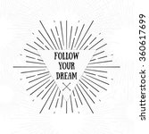 follow your dream. tribal boho... | Shutterstock .eps vector #360617699