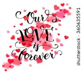 our love is forever.... | Shutterstock .eps vector #360635591