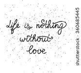 handwritten quote life is... | Shutterstock .eps vector #360685445