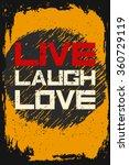 live laugh love. creative... | Shutterstock .eps vector #360729119