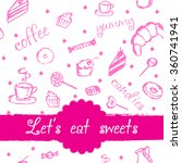 pattern with coffee  cakes and... | Shutterstock .eps vector #360741941