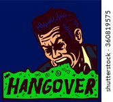 hangover day after party  drunk ... | Shutterstock .eps vector #360819575