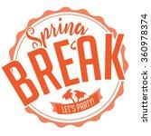 spring break stamp on white... | Shutterstock .eps vector #360978374
