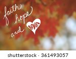 Faith Hope And Love Quote In...