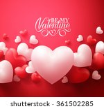Realistic 3D Colorful Red and White Romantic Valentine Hearts Background Floating with Happy Valentines Day Greetings. Vector Illustration  | Shutterstock vector #361502285