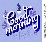 good morning. quote. hand drawn ... | Shutterstock .eps vector #361511069